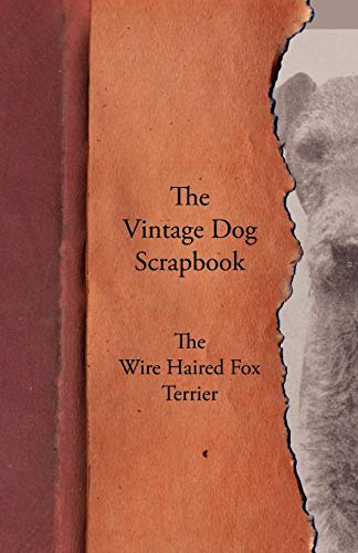9781447430032: The Vintage Dog Scrapbook - The Wire Haired Fox Terrier