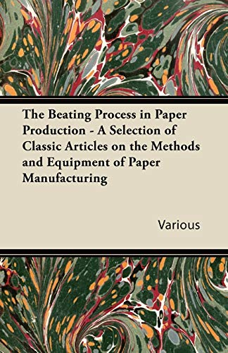 The Beating Process in Paper Production -: Various