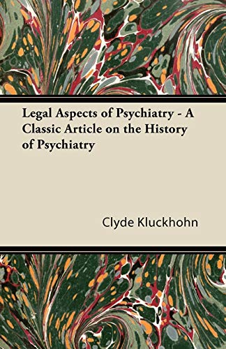 9781447430988: Legal Aspects of Psychiatry - A Classic Article on the History of Psychiatry