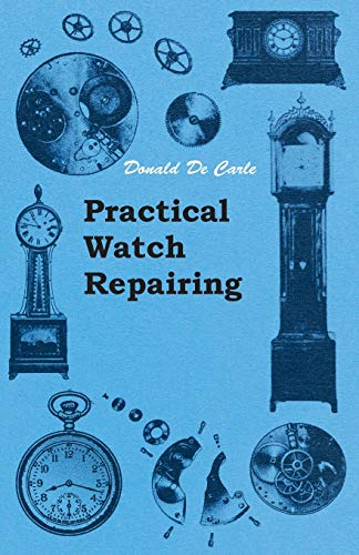 9781447434290: Practical Watch Repairing