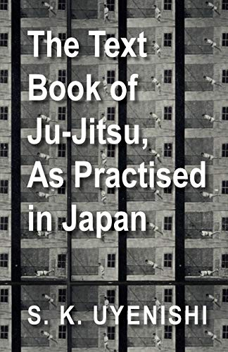 9781447434313: The Text-Book of Ju-Jitsu, As Practised in Japan - Being a Simple Treatise on the Japanese Method of Self Defence