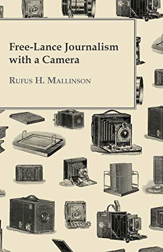Free-Lance Journalism With a Camera: Rufus H. Mallinson