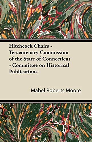 9781447436041: Hitchcock Chairs - Tercentenary Commission of the Stare of Connecticut - Committee on Historical Publications