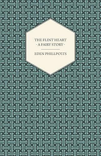 9781447436492: The Flint Heart - A Fairy Story
