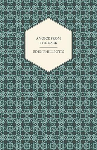 A Voice from the Dark: Eden Phillpotts
