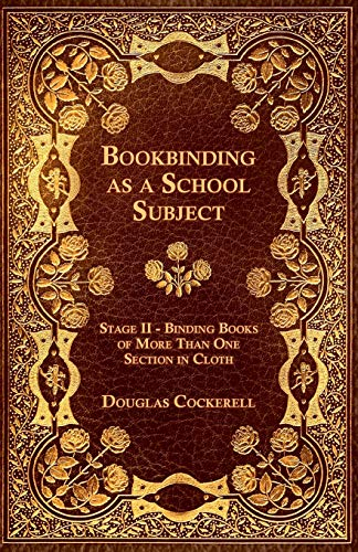 9781447436805: Bookbinding - As a School Subject - Binding Books of More Than One Section in Cloth, Stage II