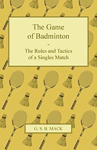 9781447437451: The Game of Badminton - The Rules and Tactics of a Singles Match