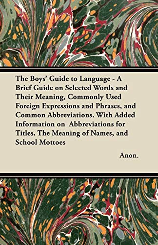 The Boys Guide to Language - A Brief Guide on Selected Words and Their Meaning, Commonly Used ...