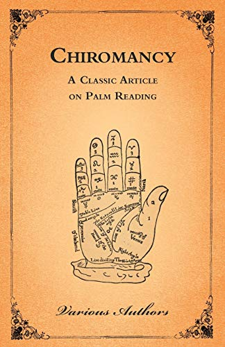 The Occult Sciences - Chiromancy or Palm Reading: Various Authors