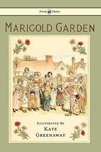 9781447438045: Marigold Garden - Pictures and Rhymes - Illustrated by Kate Greenaway