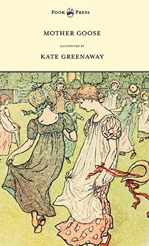 9781447438052: Mother Goose or the Old Nursery Rhymes - Illustrated by Kate Greenaway