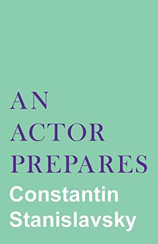 9781447439325: An Actor Prepares