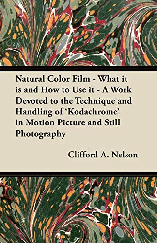 Natural Color Film - What it is: E. W. Ansell