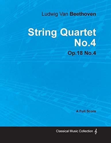 9781447440932: Ludwig Van Beethoven - String Quartet No.4 - Op.18 No.4 - A Full Score