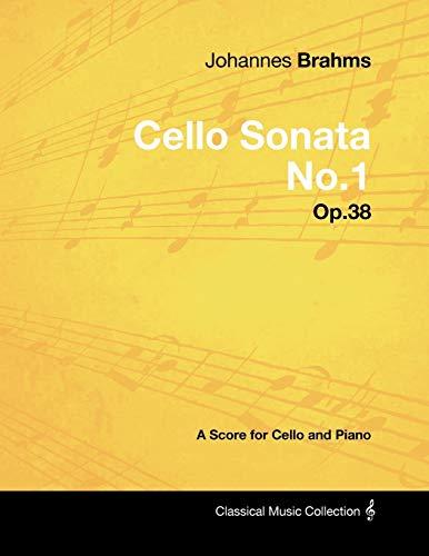 9781447441083: Johannes Brahms - Cello Sonata No.1 - Op.38 - A Score for Cello and Piano
