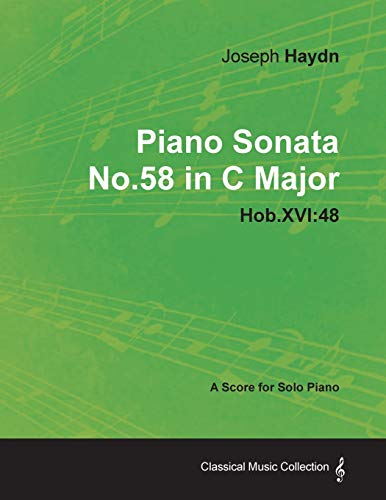 9781447441465: Joseph Haydn - Piano Sonata No.58 in C Major - Hob.XVI: 48 - A Score for Solo Piano