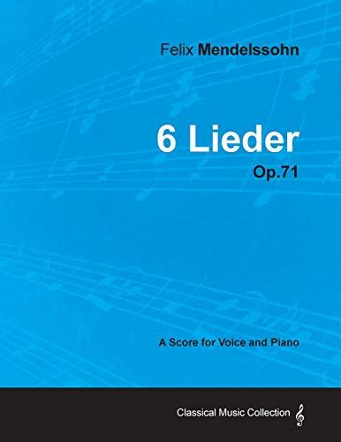 Felix Mendelssohn - 6 Lieder - Op.71: Felix Mendelssohn