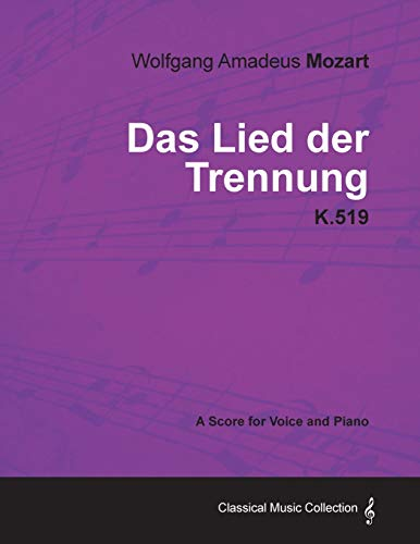 9781447441649: Wolfgang Amadeus Mozart - Das Lied Der Trennung - K.519 - A Score for Voice and Piano
