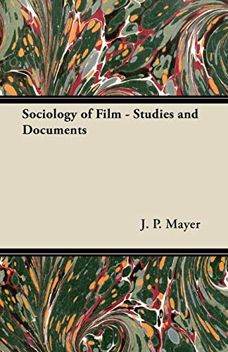 Sociology of Film - Studies and Documents (1447442415) by J. P. Mayer
