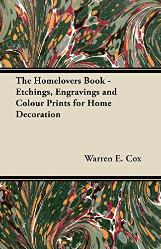 The Homelovers Book - Etchings, Engravings and: Warren E. Cox