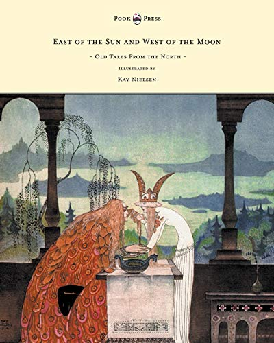 9781447448983: East of the Sun and West of the Moon - Old Tales From the North - Illustrated by Kay Nielsen