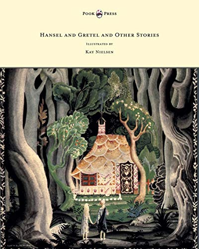 Hansel and Gretel and Other Stories by the Brothers Grimm - Illustrated by Kay Nielsen: Brothers ...