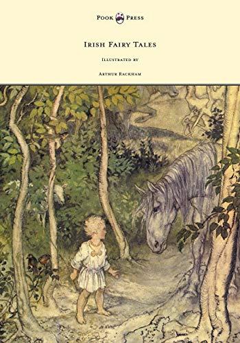 Irish Fairy Tales - Illustrated by Arthur Rackham: Stephens, James