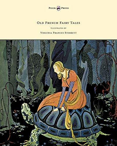 9781447449133: Old French Fairy Tales - Illustrated by Virginia Frances Sterrett