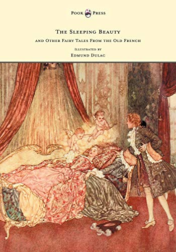9781447449201: The Sleeping Beauty and Other Fairy Tales from the Old French - Illustrated by Edmund Dulac