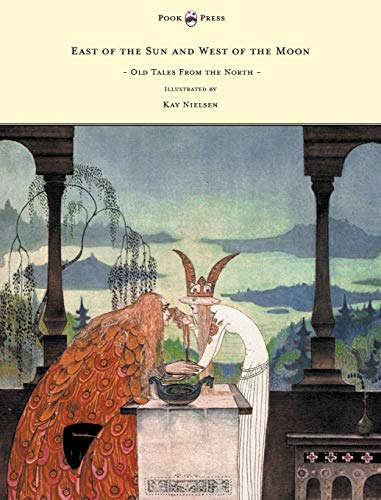 9781447449348: East of the Sun and West of the Moon - Old Tales from the North - Illustrated by Kay Nielsen