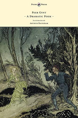 9781447449515: Peer Gynt - A Dramatic Poem - Illustrated by Arthur Rackham