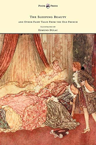 9781447449560: The Sleeping Beauty and Other Fairy Tales from the Old French - Illustrated by Edmund Dulac