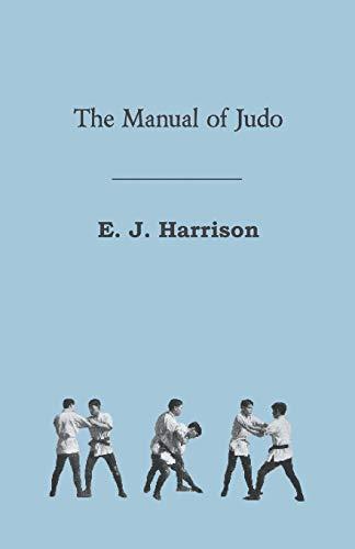 The Manual of Judo (Paperback): E. J. Harrison