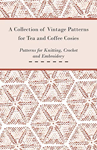 9781447450924: A Collection of Vintage Patterns for Tea and Coffee Cosies; Patterns for Knitting, Crochet and Embroidery