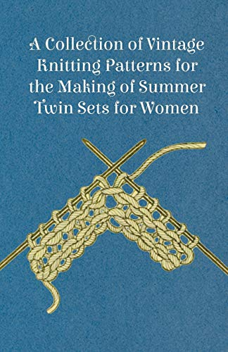 9781447451525: A Collection of Vintage Knitting Patterns for the Making of Summer Twin Sets for Women