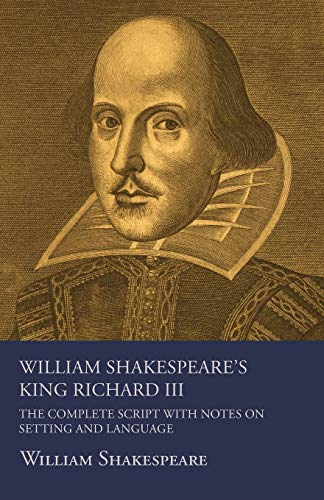 9781447452164: William Shakespeare's King Richard III - The Complete Script with Notes on Setting and Language