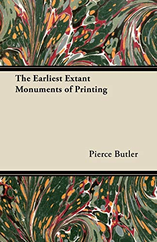 The Earliest Extant Monuments of Printing: Pierce Butler