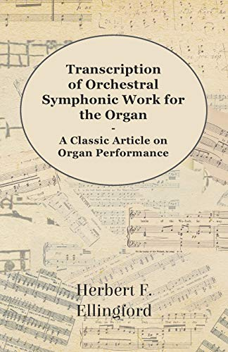 9781447454397: Transcription of Orchestral Symphonic Work for the Organ - A Classic Article on Organ Performance