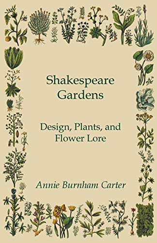 9781447455325: Shakespeare Gardens - Design, Plants, and Flower Lore