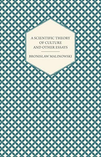 9781447455974: A Scientific Theory of Culture and Other Essays