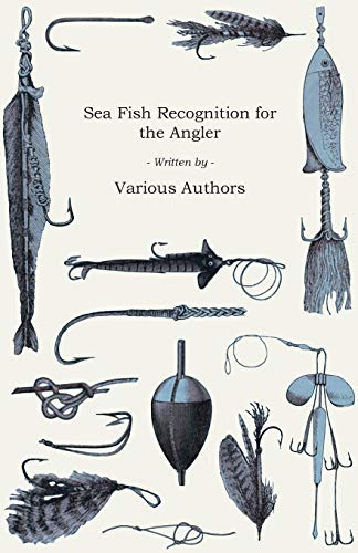 9781447457305: Sea Fish Recognition for the Angler - A Selection of Classic Articles on Bass, Bream, Flatfish an Other Salt Water Varieties (Angling Series)