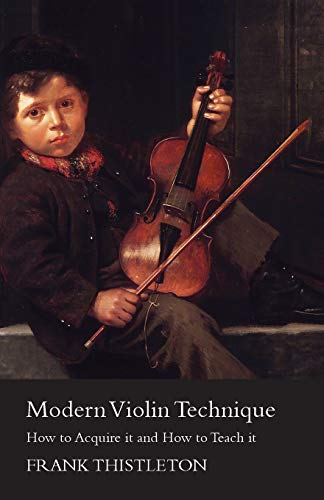 Modern Violin Technique - How to Acquire: Frank Thistleton