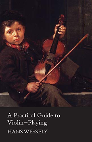 9781447457961: A Practical Guide to Violin-Playing