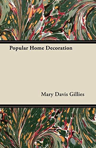 Popular Home Decoration (Paperback): Mary Davis Gillies