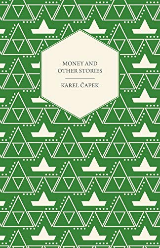 Money and Other Stories With a Foreword: Karel Capek