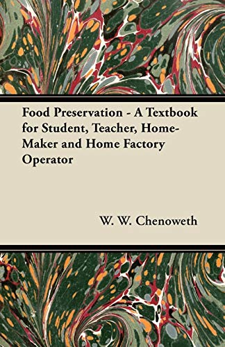 9781447460107: Food Preservation - A Textbook for Student, Teacher, Home-Maker and Home Factory Operator
