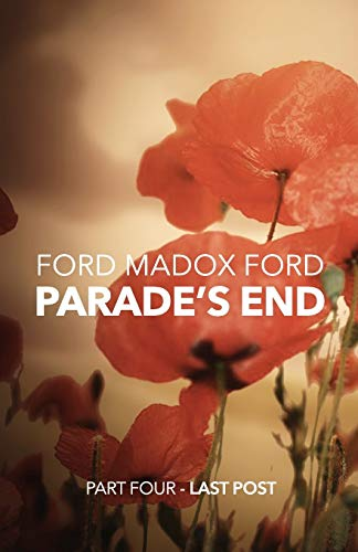 Parade's End - Part Four - Last: Ford, Ford Madox