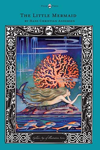 The Little Mermaid - The Golden Age of Illustration Series: Hans Christian Andersen