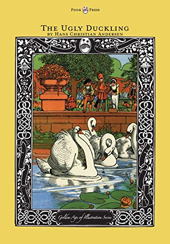 The Ugly Duckling - The Golden Age of Illustration Series: Hans Christian Andersen