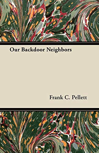 Our Backdoor Neighbors: Frank C. Pellett